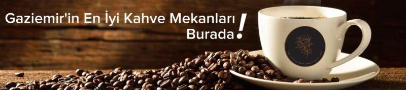 gaziemir kahve mekanları